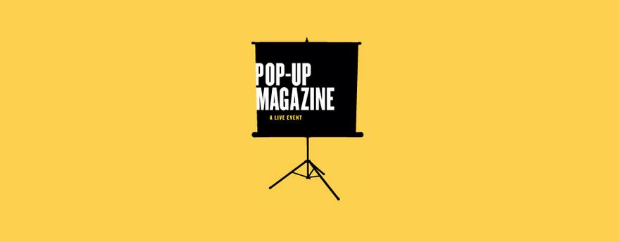 Pop-Up Magazine - A Live Event