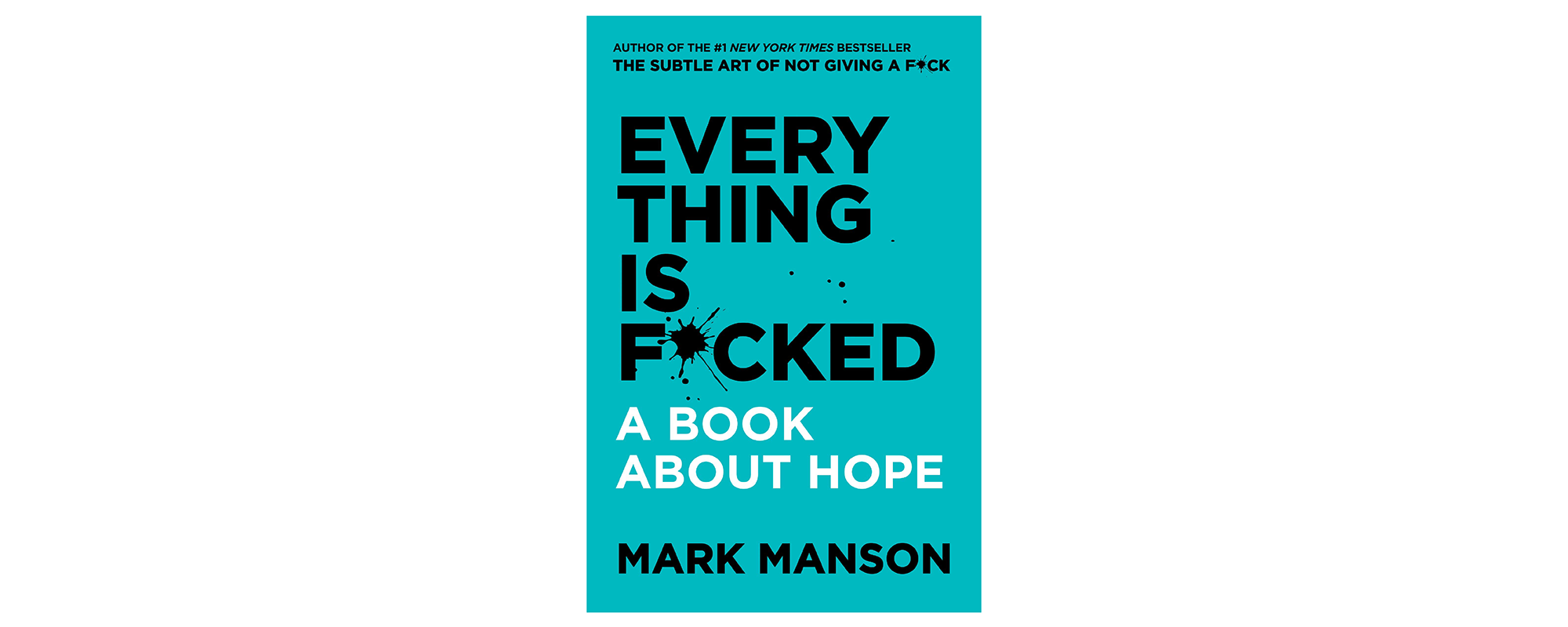 Everything is F*cked: A Book About Hope by Mark Manson